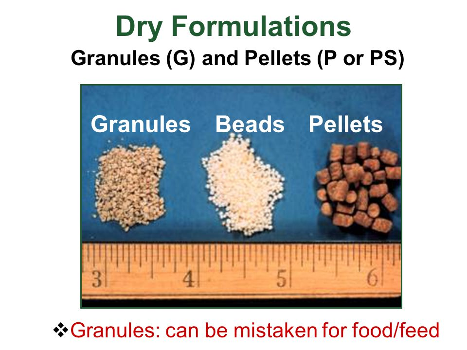 Granules (G) and Pellets (P or PS)