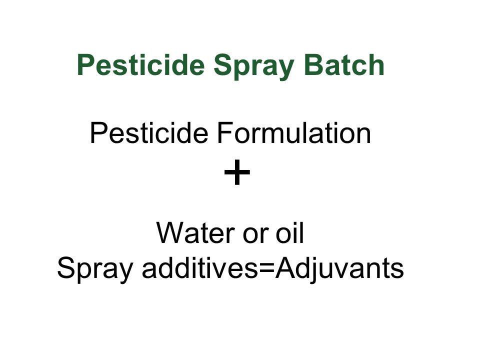 Spray additives=Adjuvants