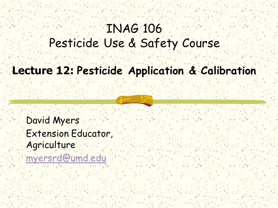 INAG 106 Pesticide Use & Safety Course