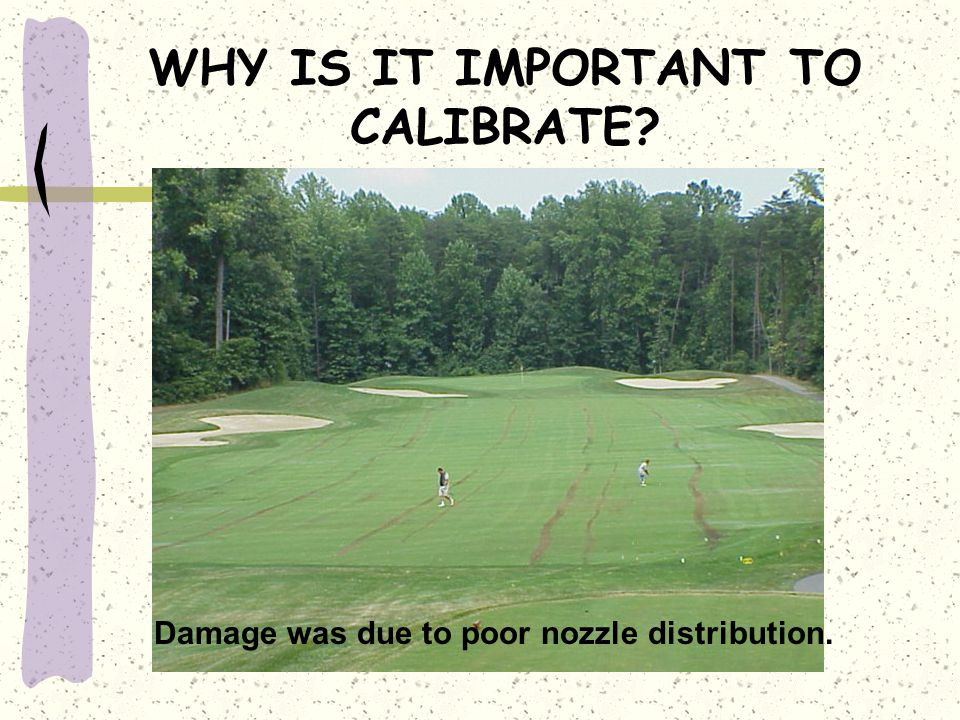 WHY IS IT IMPORTANT TO CALIBRATE