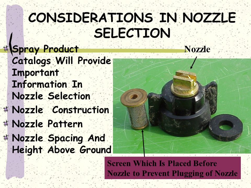 CONSIDERATIONS IN NOZZLE SELECTION