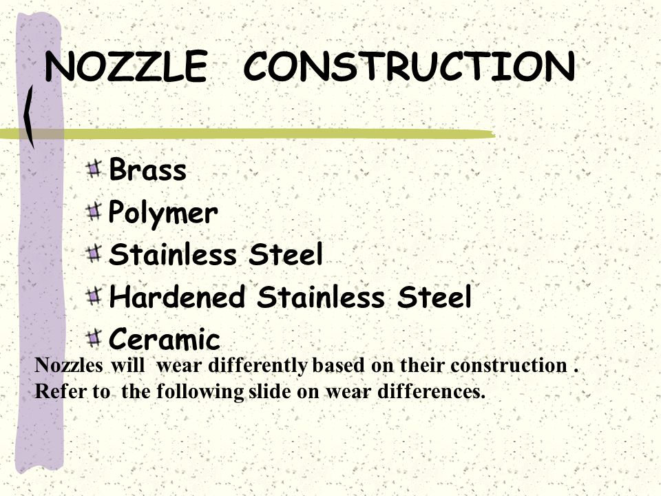NOZZLE CONSTRUCTION Brass Polymer Stainless Steel