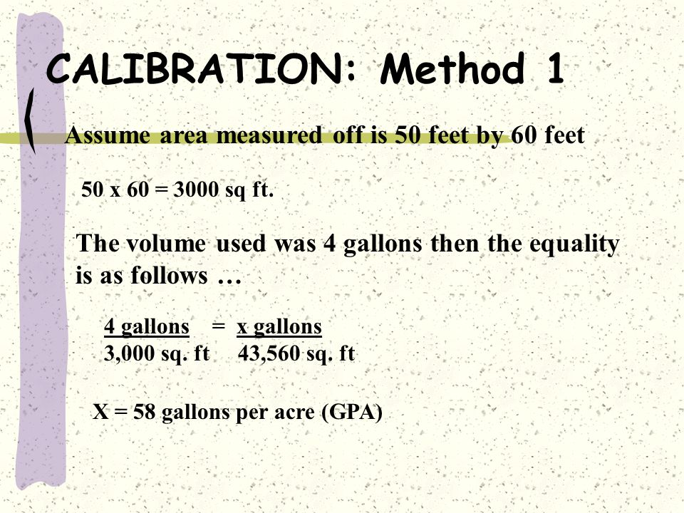 CALIBRATION: Method 1 Assume area measured off is 50 feet by 60 feet