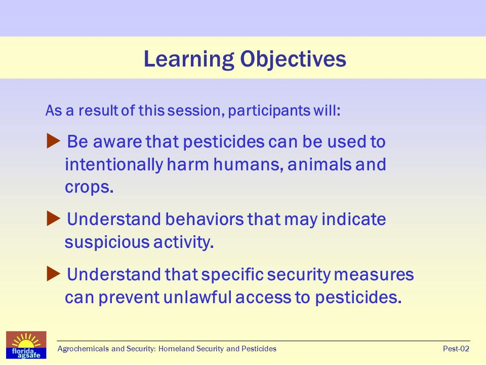 Learning Objectives Be aware that pesticides can be used to