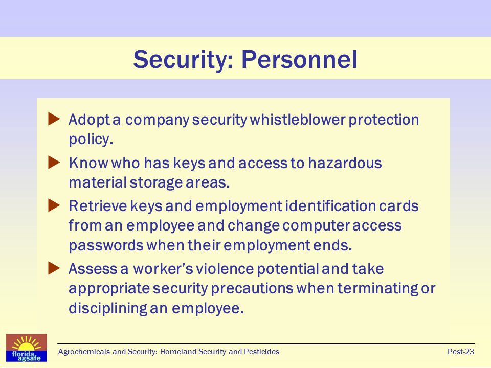 Security: Personnel Adopt a company security whistleblower protection policy. Know who has keys and access to hazardous material storage areas.