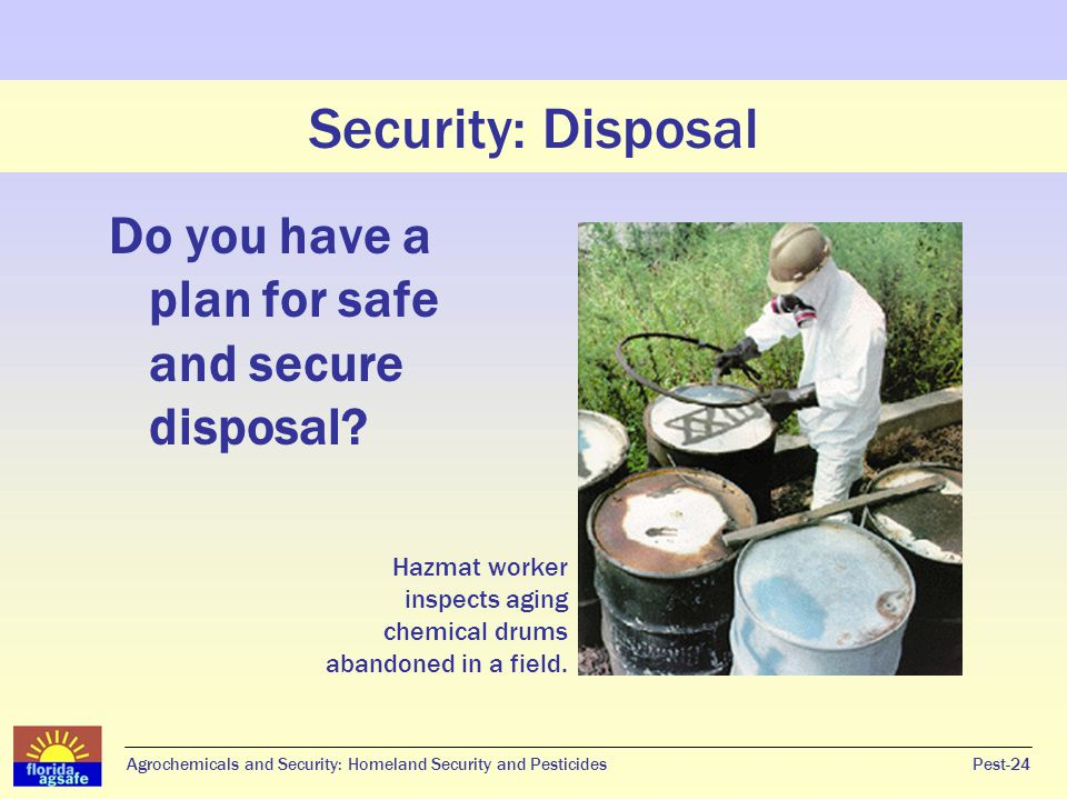 Security: Disposal Do you have a plan for safe and secure disposal