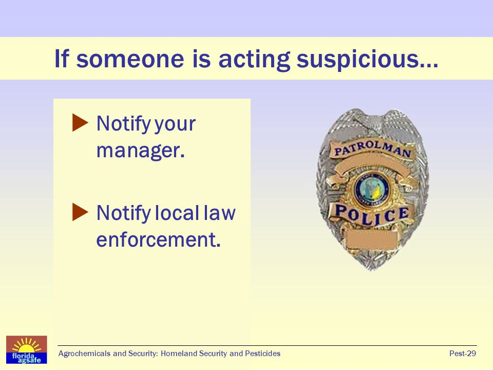 If someone is acting suspicious…