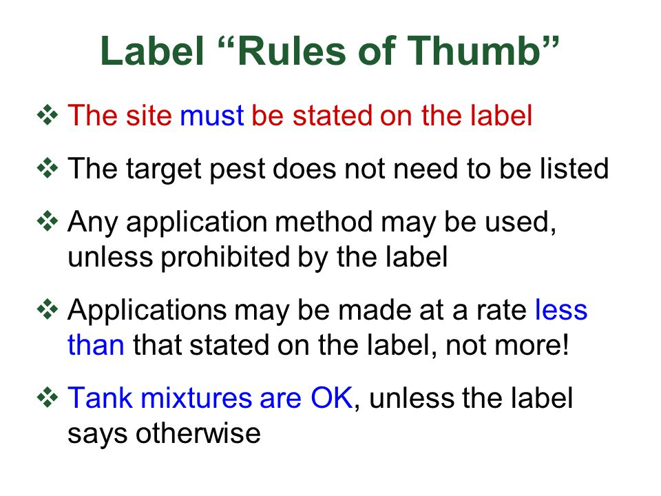 Label Rules of Thumb The site must be stated on the label