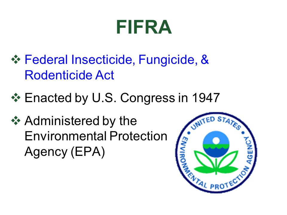 FIFRA Federal Insecticide, Fungicide, & Rodenticide Act
