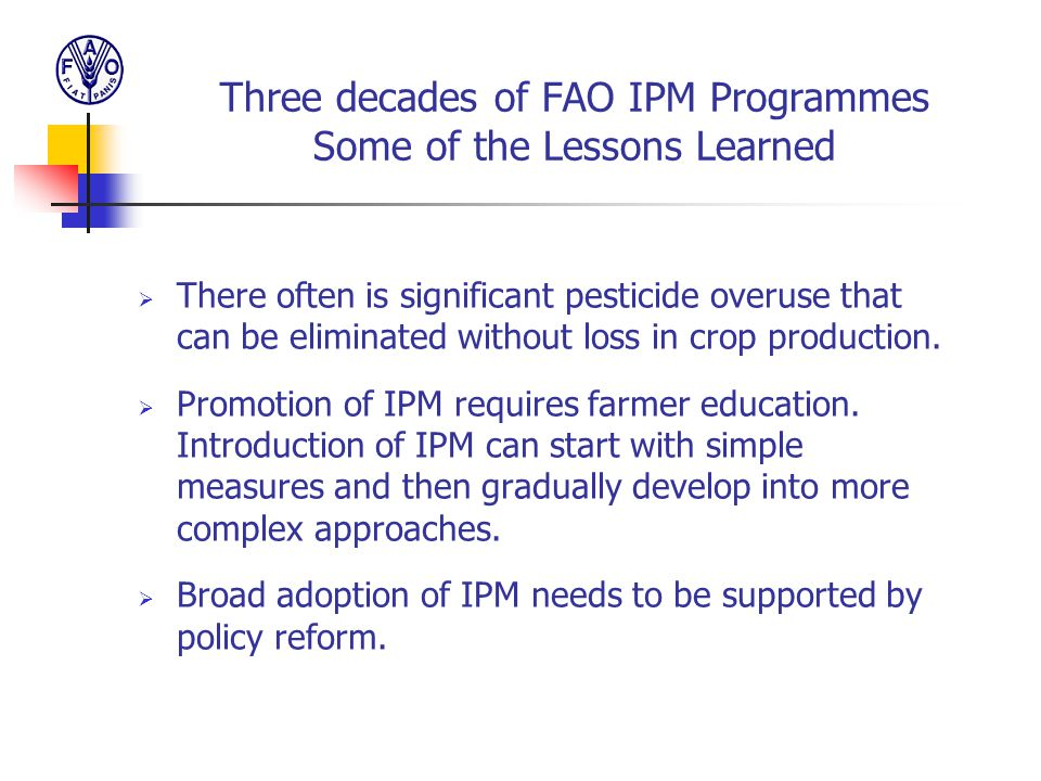 Three decades of FAO IPM Programmes Some of the Lessons Learned