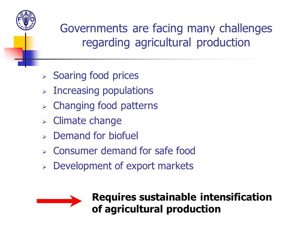 Governments are facing many challenges regarding agricultural production