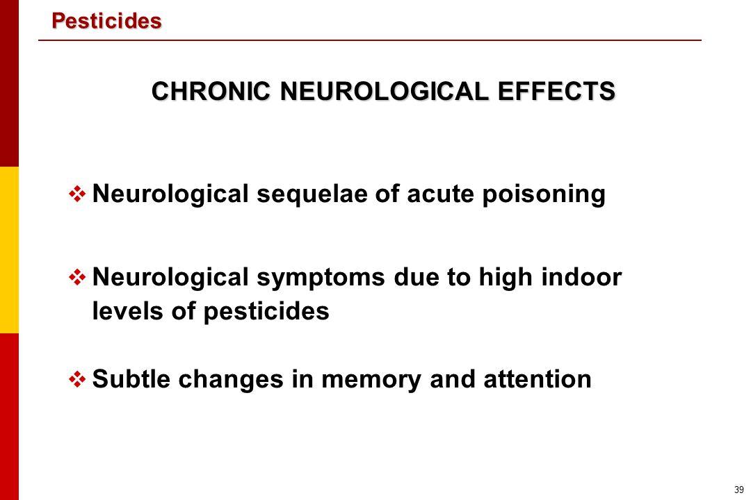 CHRONIC NEUROLOGICAL EFFECTS