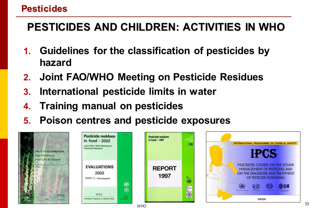 PESTICIDES AND CHILDREN: ACTIVITIES IN WHO