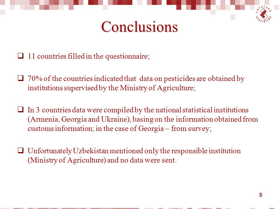 Conclusions 11 countries filled in the questionnaire;