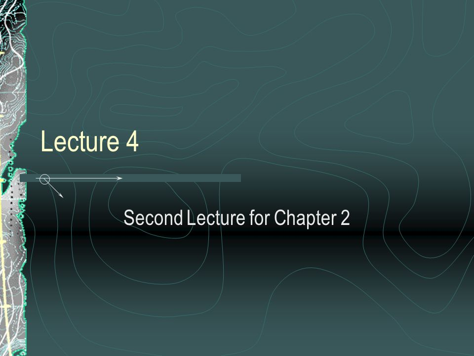 Second Lecture for Chapter 2