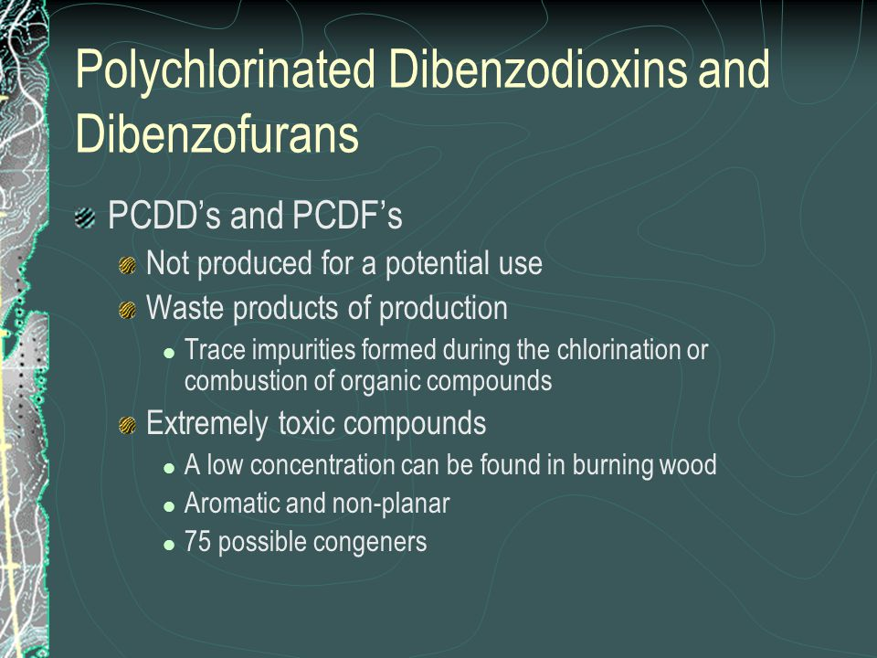 Polychlorinated Dibenzodioxins and Dibenzofurans