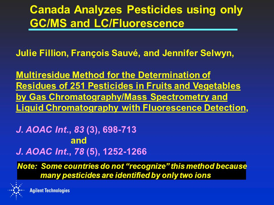 Canada Analyzes Pesticides using only GC/MS and LC/Fluorescence