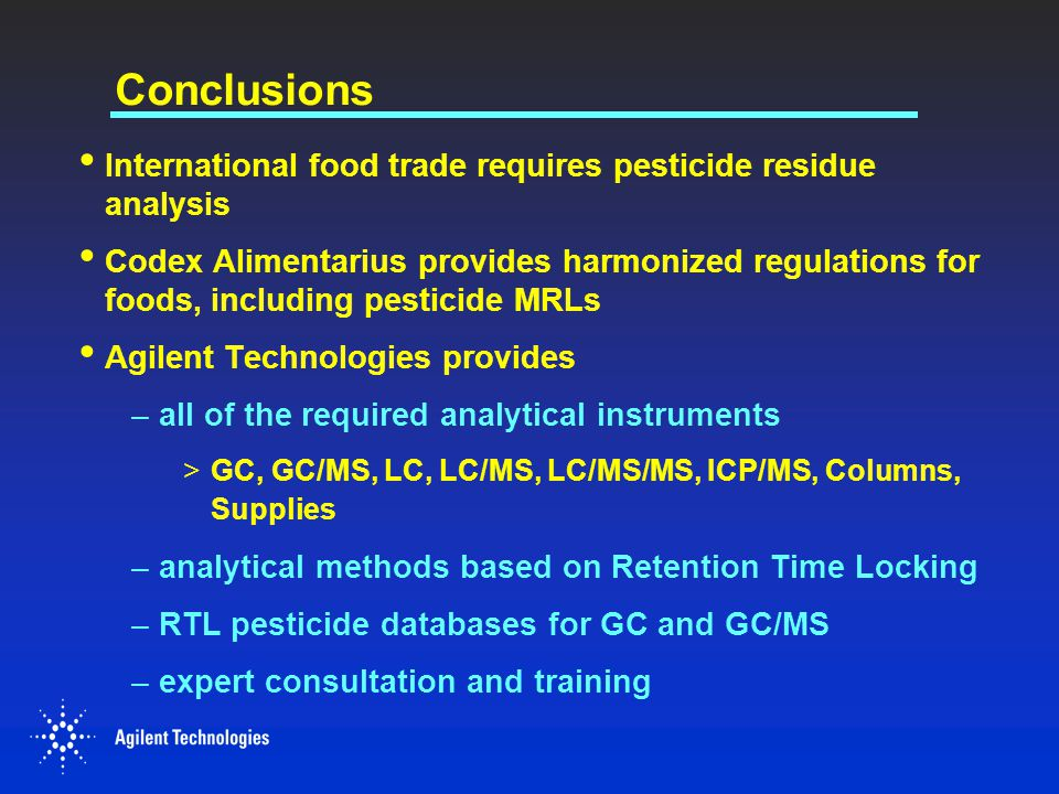 Conclusions International food trade requires pesticide residue analysis.