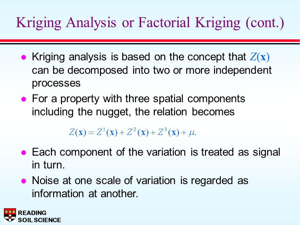 Kriging Analysis or Factorial Kriging (cont.)