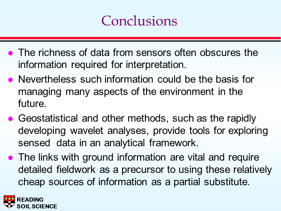 Conclusions The richness of data from sensors often obscures the information required for interpretation.