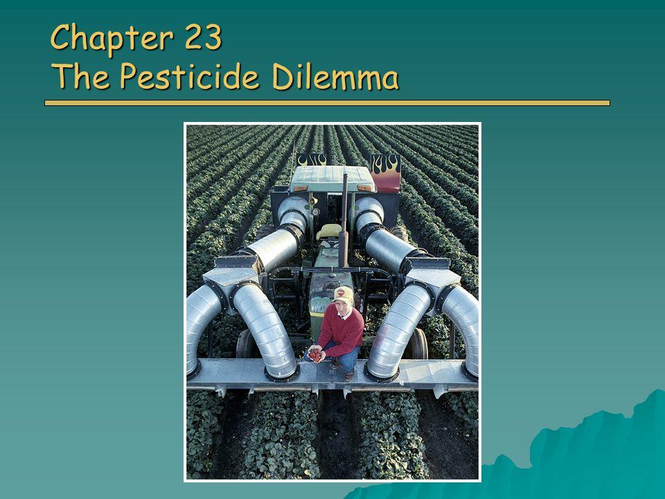 Chapter 23 The Pesticide Dilemma