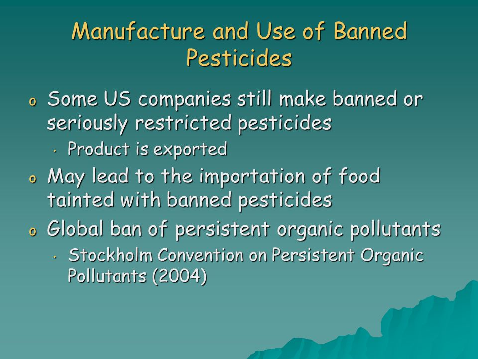 Manufacture and Use of Banned Pesticides