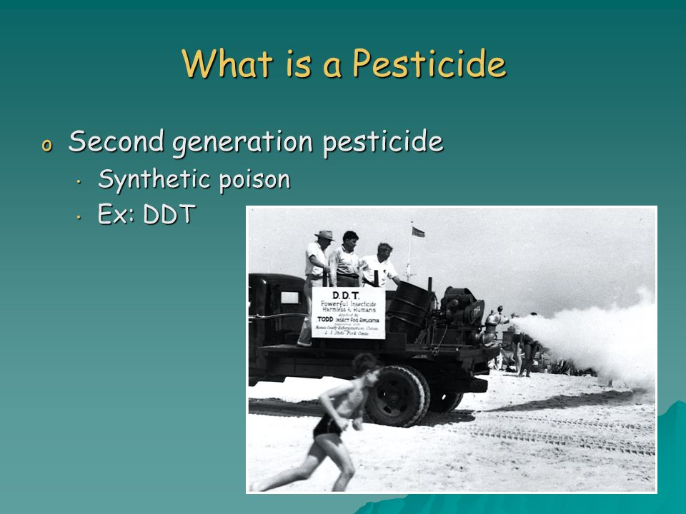 What is a Pesticide Second generation pesticide Synthetic poison