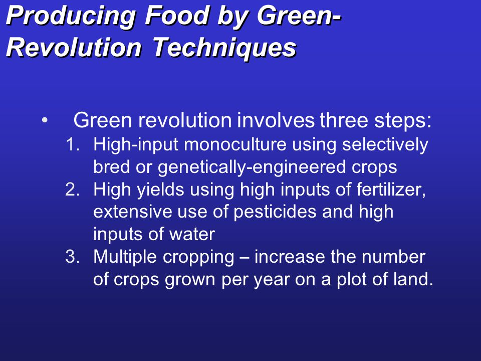 Producing Food by Green-Revolution Techniques