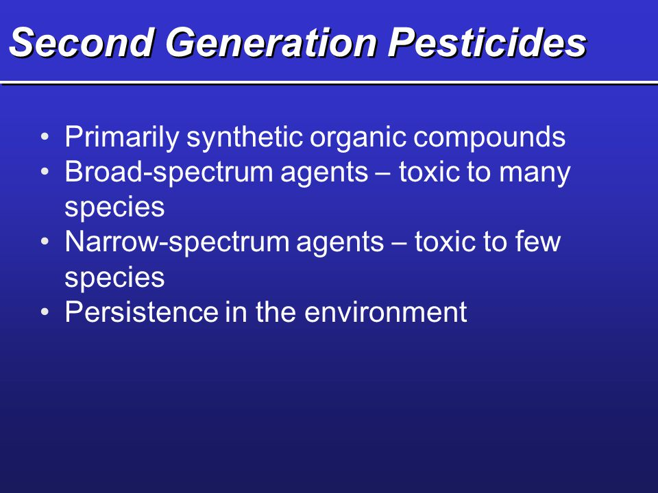 Second Generation Pesticides