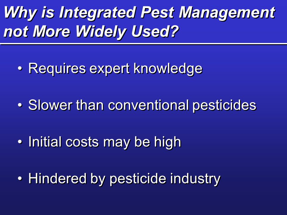 Why is Integrated Pest Management not More Widely Used