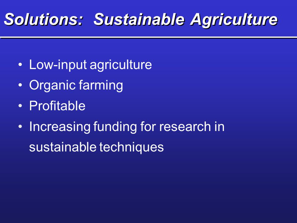 Solutions: Sustainable Agriculture