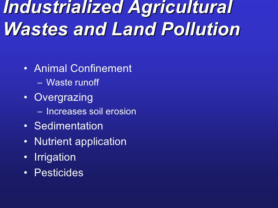 Industrialized Agricultural Wastes and Land Pollution