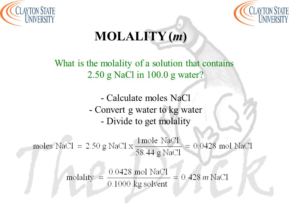 MOLALITY (m) What is the molality of a solution that contains