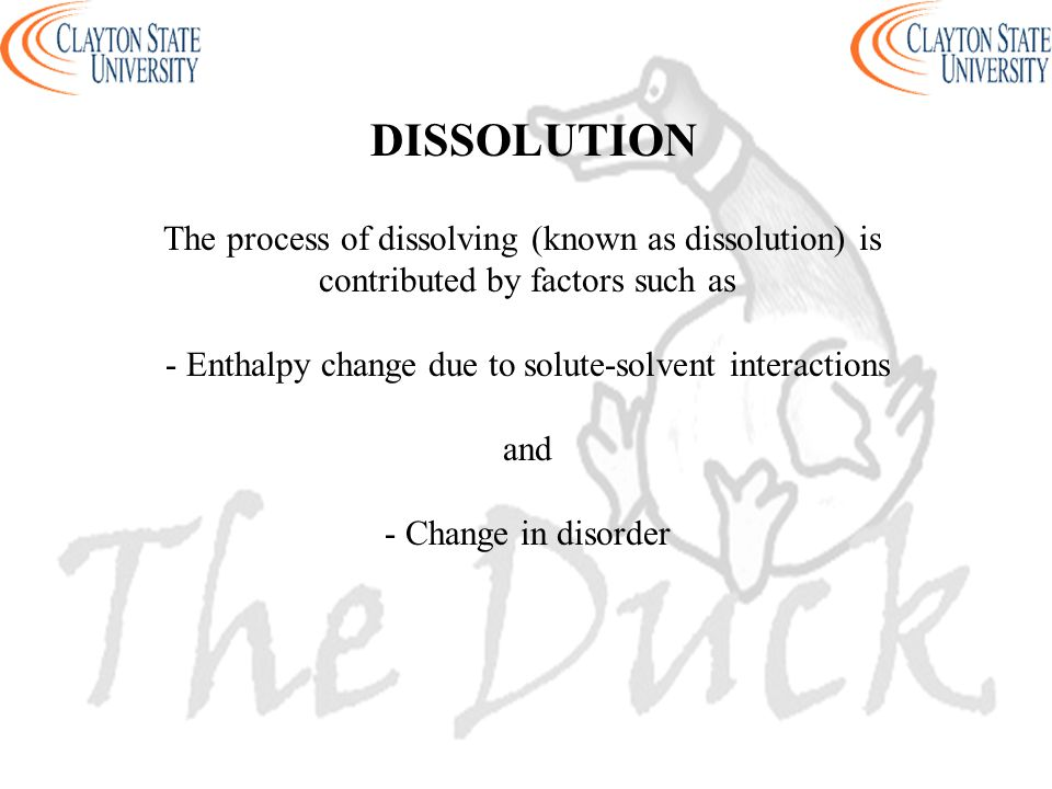 DISSOLUTION The process of dissolving (known as dissolution) is