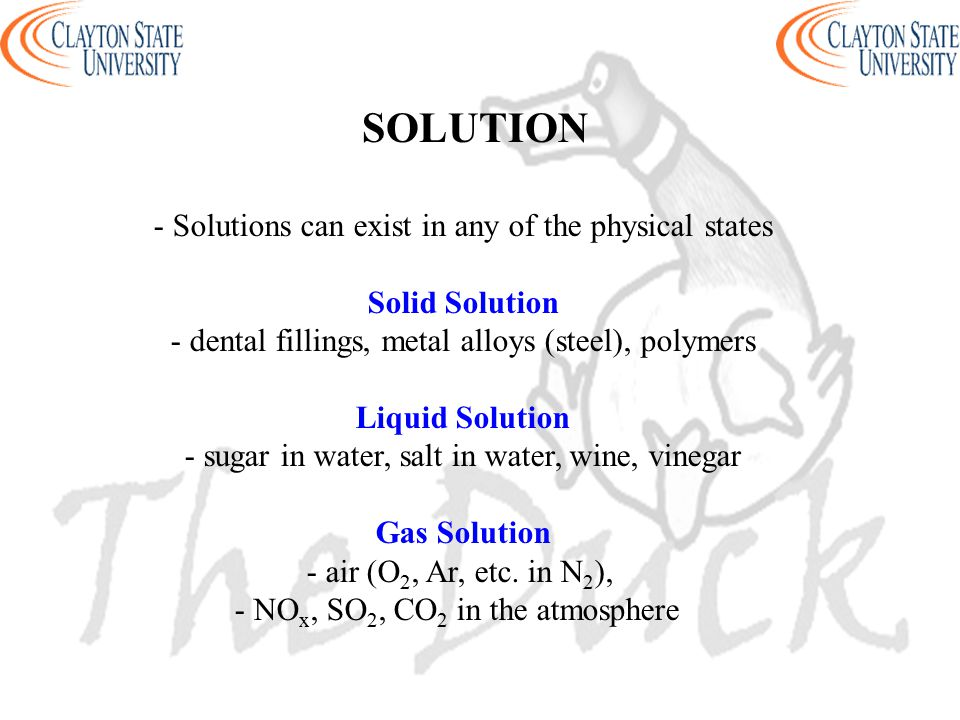 SOLUTION - Solutions can exist in any of the physical states