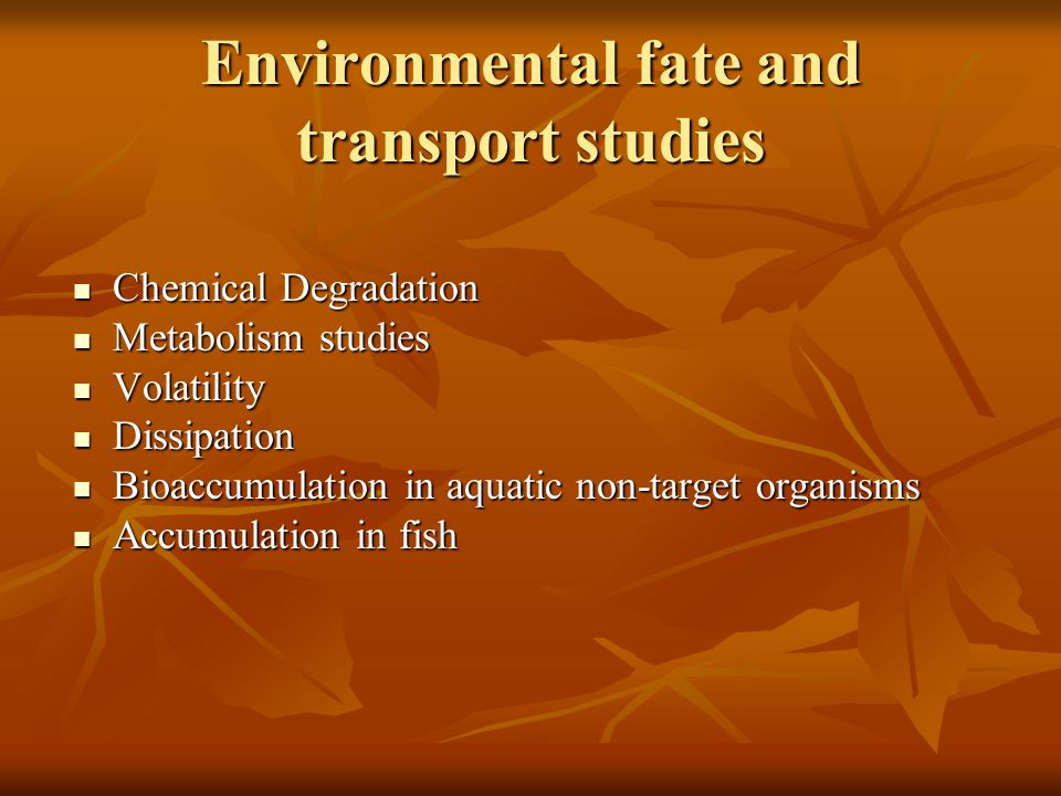 Environmental fate and transport studies