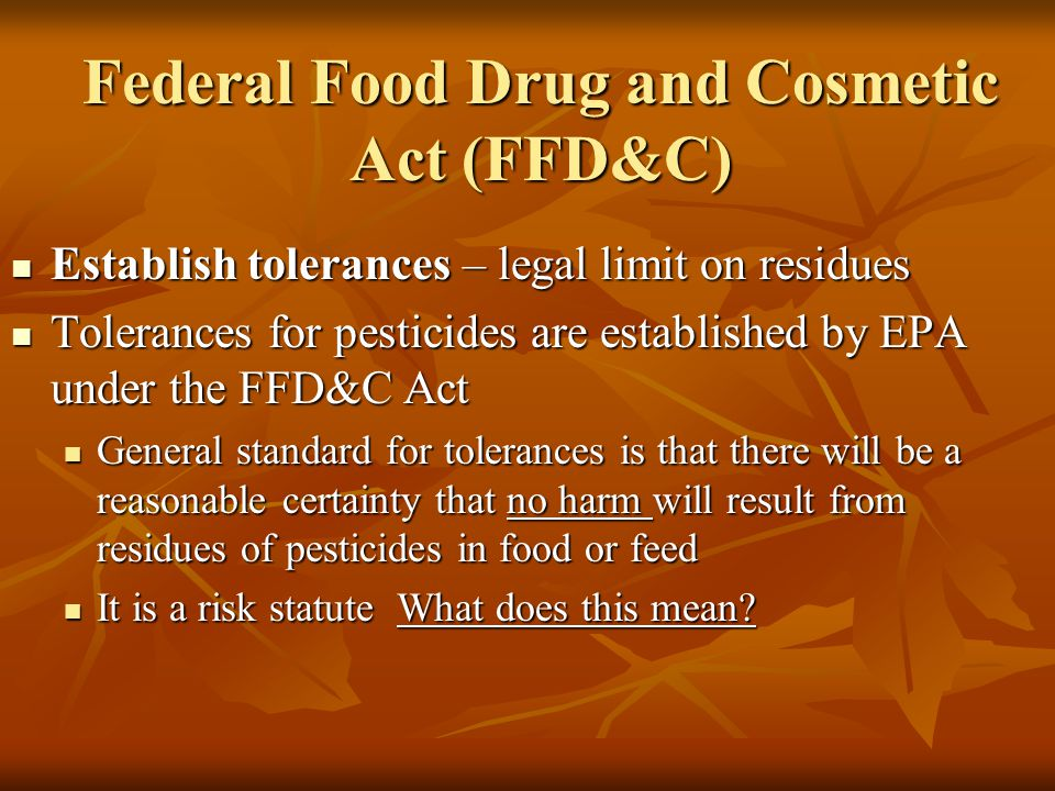 Federal Food Drug and Cosmetic Act (FFD&C)