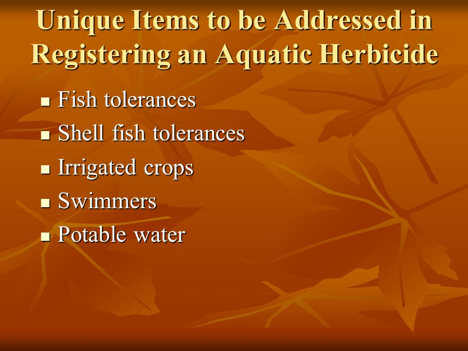 Unique Items to be Addressed in Registering an Aquatic Herbicide