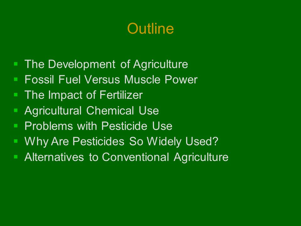 Outline The Development of Agriculture Fossil Fuel Versus Muscle Power