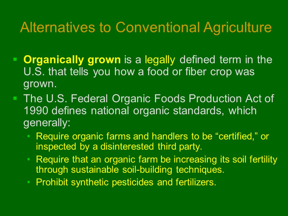 Alternatives to Conventional Agriculture