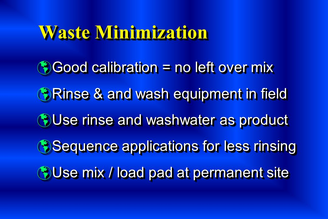 Waste Minimization Good calibration = no left over mix