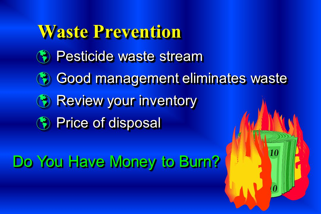 Waste Prevention Do You Have Money to Burn Pesticide waste stream