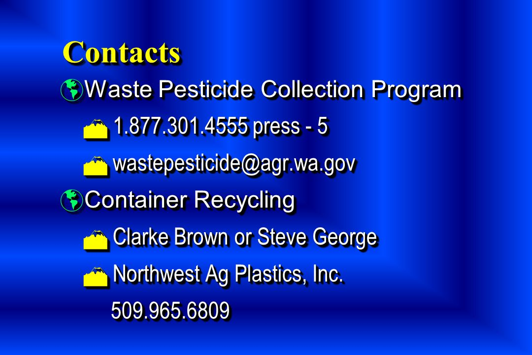 Contacts Waste Pesticide Collection Program 1.877.301.4555 press - 5