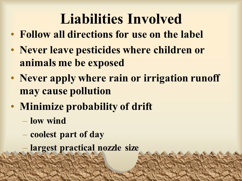 Liabilities Involved Follow all directions for use on the label