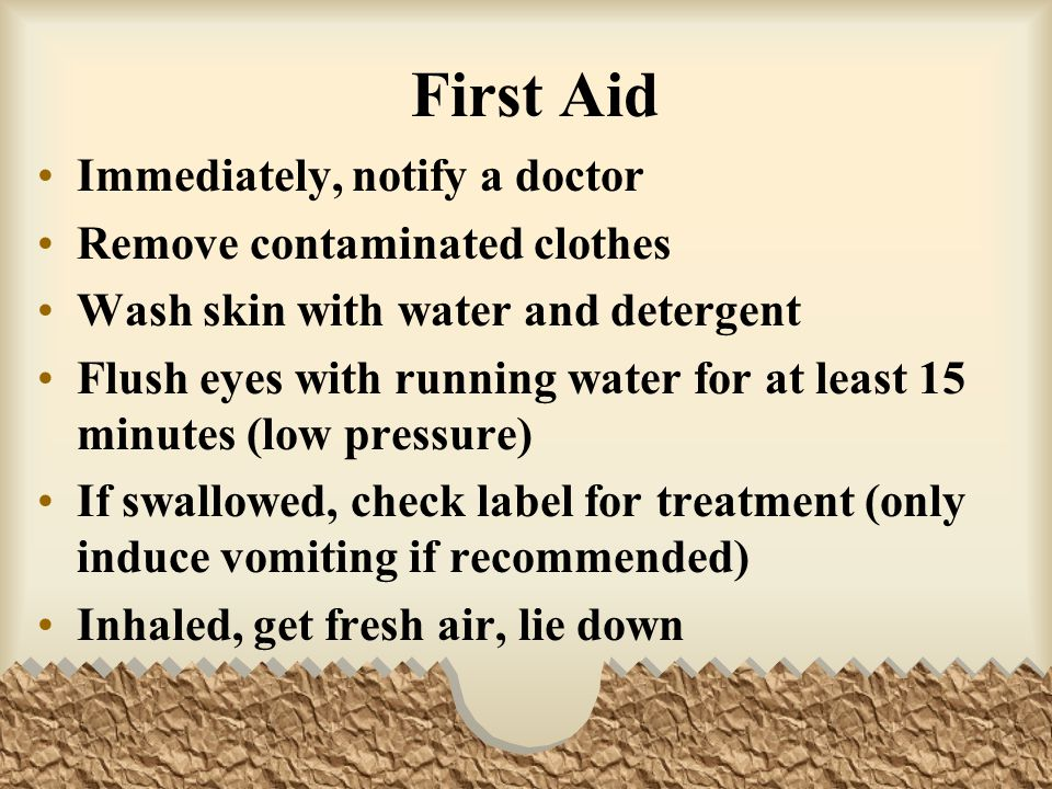 First Aid Immediately, notify a doctor Remove contaminated clothes