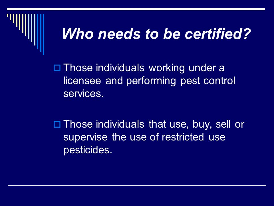 Who needs to be certified