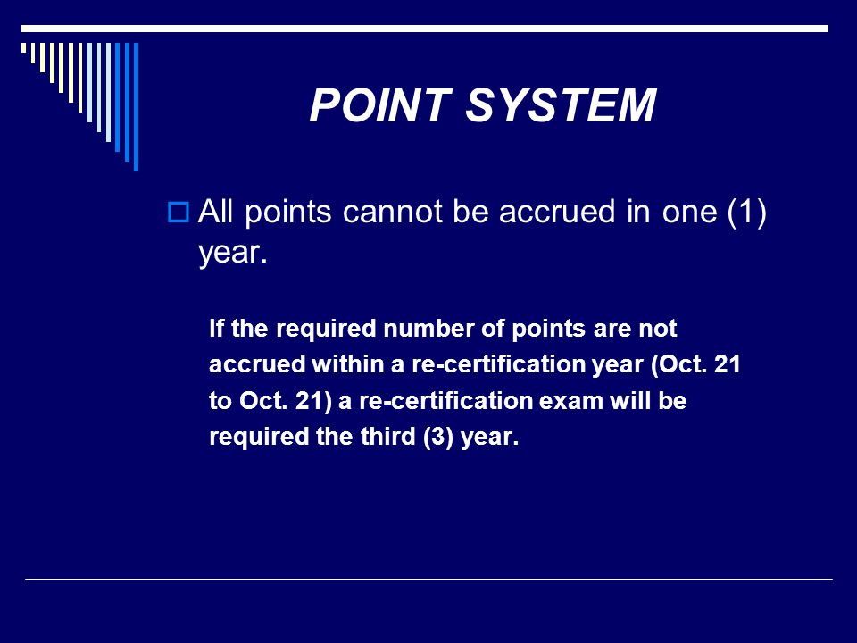 POINT SYSTEM All points cannot be accrued in one (1) year.