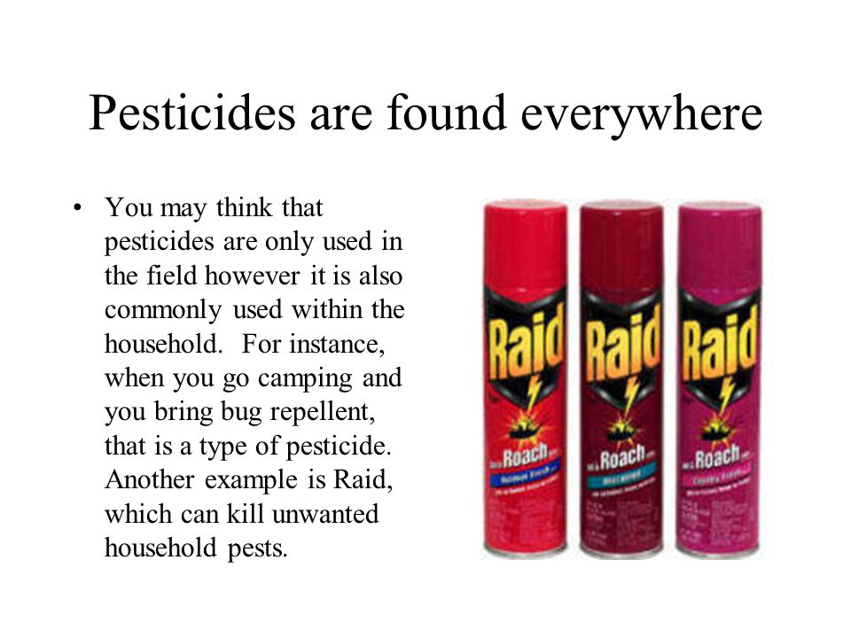 Pesticides are found everywhere