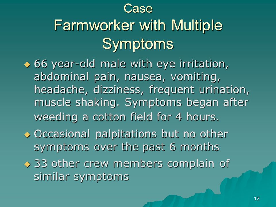 Case Farmworker with Multiple Symptoms