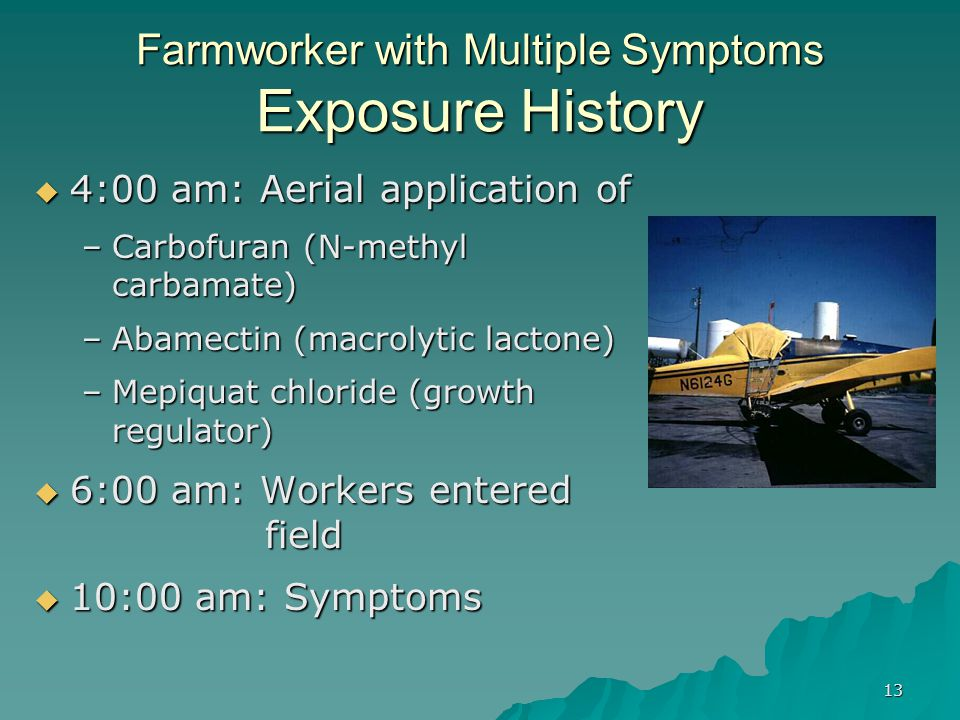 Farmworker with Multiple Symptoms Exposure History